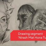 Drawing Segment 'Nirash Mat Hona Tum'